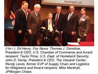 (l to r ): Ed Henry, Fox News; Thomas J. Donohue, President & CEO, U.S. Chamber of Commerce and Award recipient; Taylor Price, U.S. Dept. of Homeland Security; John D. Kemp, President & CEO, The Viscardi Center; Randy Lewis, former SVP of Supply Chain and Logistics for Walgreens and Award recipient; Mike Marshall, JPMorgan Chase.