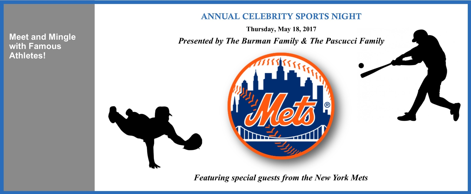 Annual Celebrity Sports Night - Thursday, May 18, 2017 - Presented by The Burman Family and The Pascucci Family - Featuring special guests from the NY Mets.