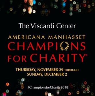 The Viscardi Center - Americana Manhasset - Champions for Charity - Thursday, November 29 through Sunday, December 2 - #ChampionsforCharity2018