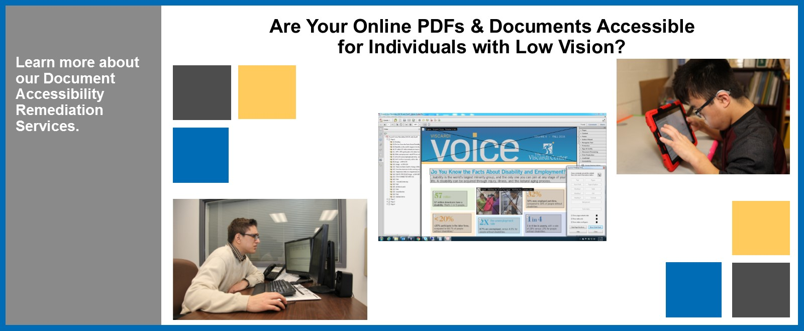 Are your online pdfs and documents accessible for individuals with low vision? Learn more about our Document Remediation Services.