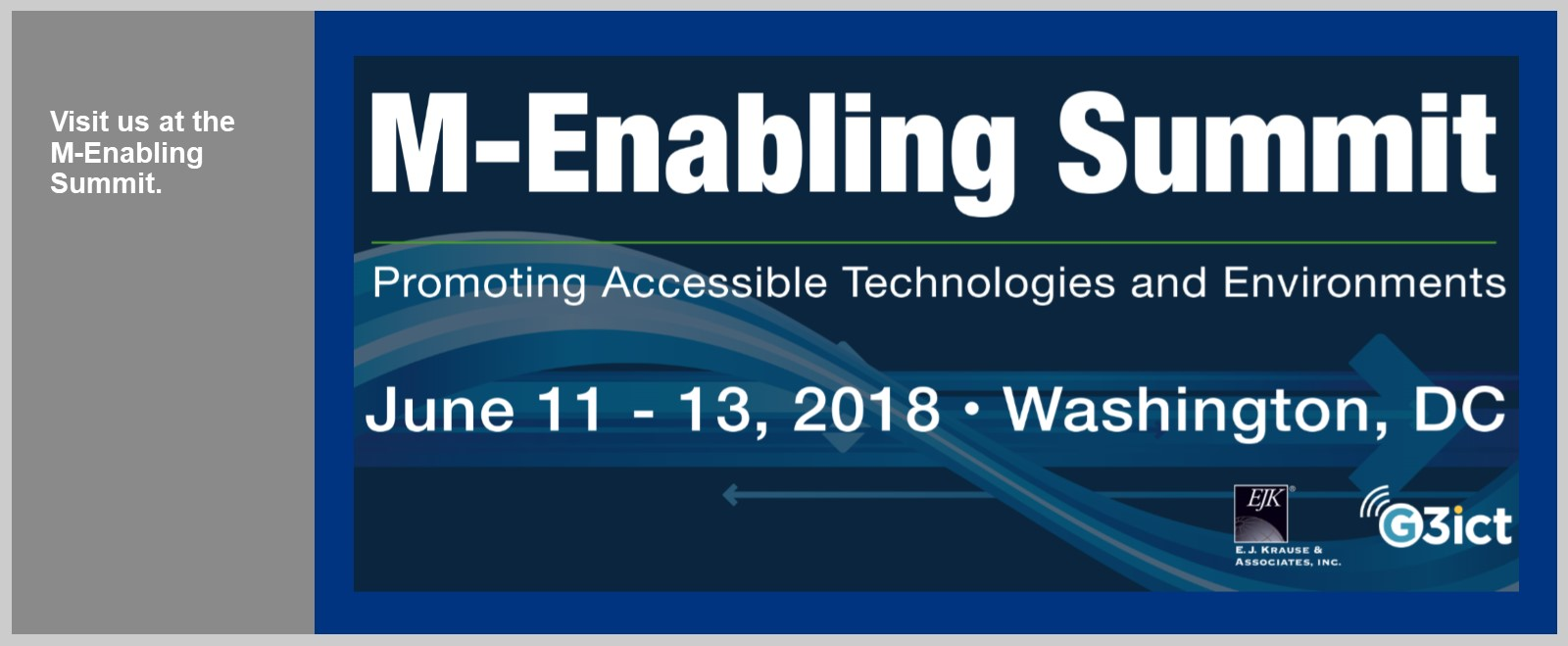 M-Enabling Summit - Promoting Accessible Technologies and Environments - June 11-13, 2018 - Washington, DC - Sponsors - EJ Krause & Associates, Inc. and G3ict