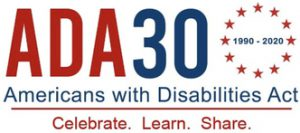 ADA 30 - Americans with Disabilities Act - Celebrate, Learn, Share