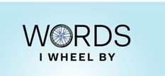 Words I Wheel By