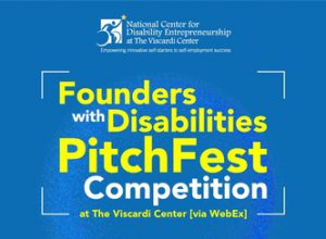 National Center for Disability Entrepreneurship at The Viscardi Center Founders with Disabilities PitchFest Competition